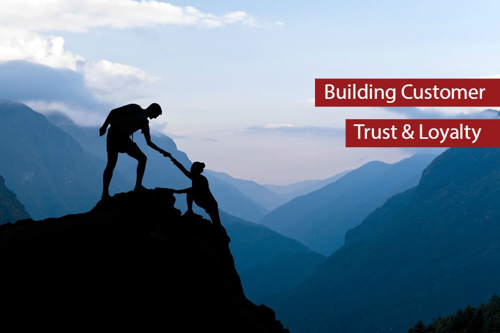 Build Trust and Loyalty